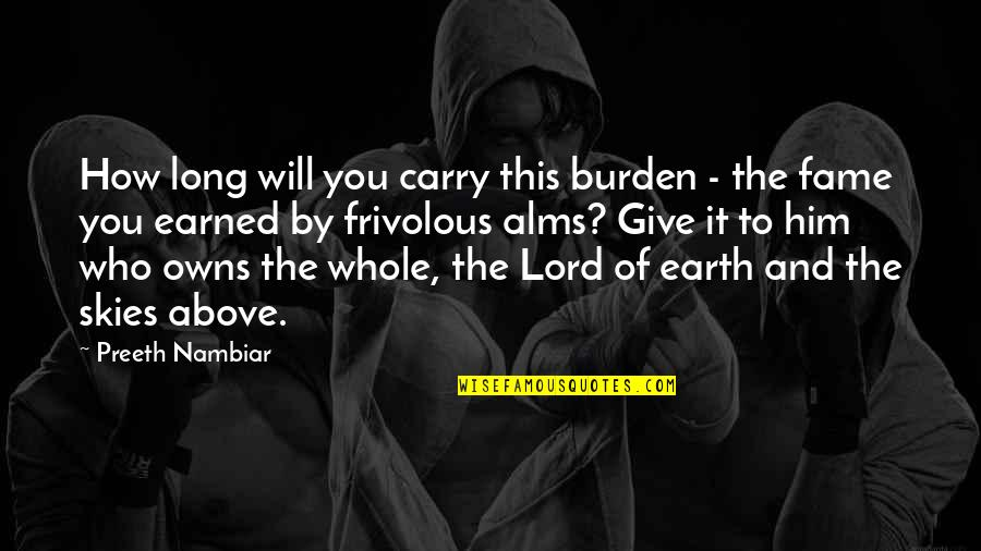 Owns Quotes By Preeth Nambiar: How long will you carry this burden -