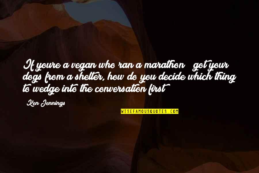 Oxlips Quotes By Ken Jennings: If youre a vegan who ran a marathon