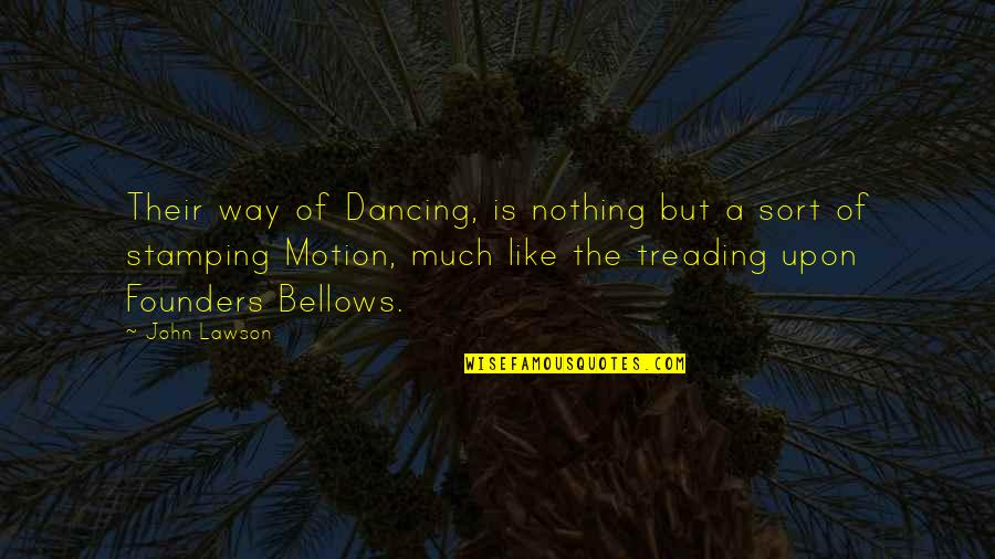 P.e.o. Founders Quotes By John Lawson: Their way of Dancing, is nothing but a