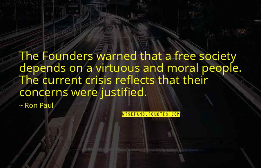 P.e.o. Founders Quotes By Ron Paul: The Founders warned that a free society depends