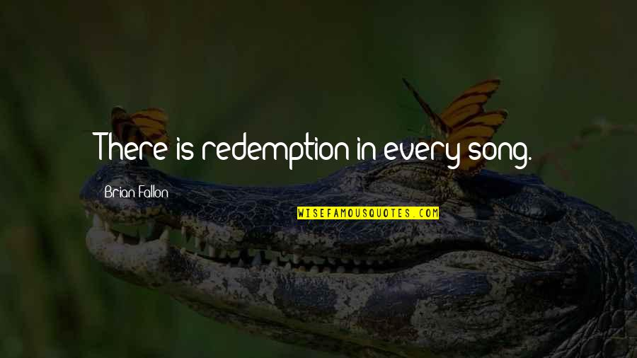 P.o.d Song Quotes By Brian Fallon: There is redemption in every song.