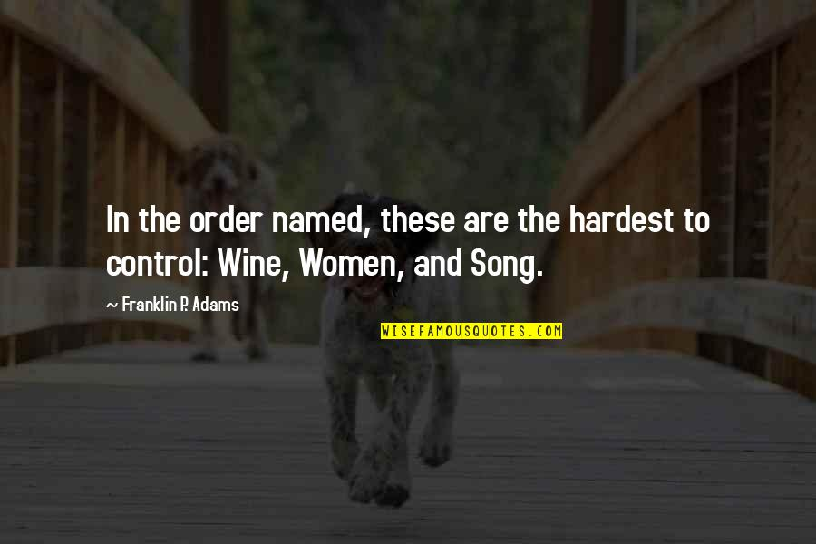 P.o.d Song Quotes By Franklin P. Adams: In the order named, these are the hardest