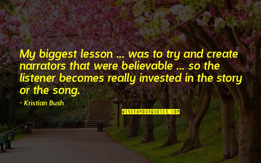 P.o.d Song Quotes By Kristian Bush: My biggest lesson ... was to try and