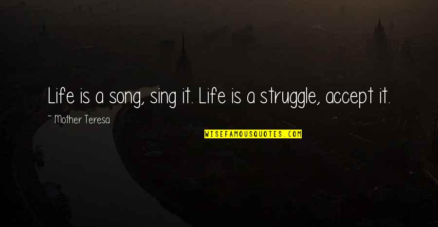 P.o.d Song Quotes By Mother Teresa: Life is a song, sing it. Life is