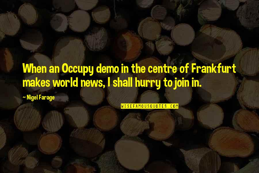 P.t. Demo Quotes By Nigel Farage: When an Occupy demo in the centre of