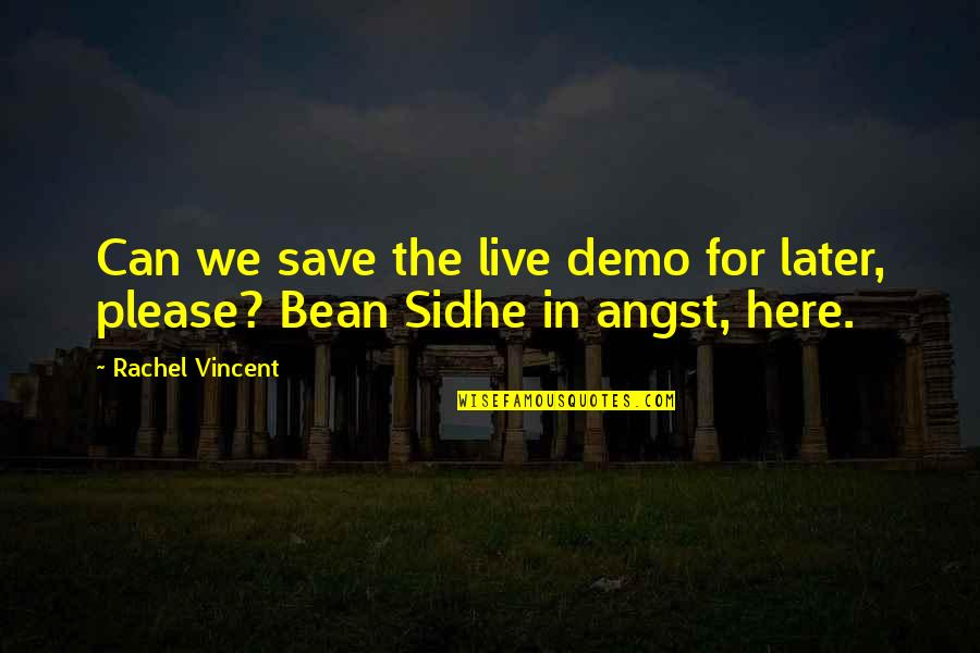 P.t. Demo Quotes By Rachel Vincent: Can we save the live demo for later,