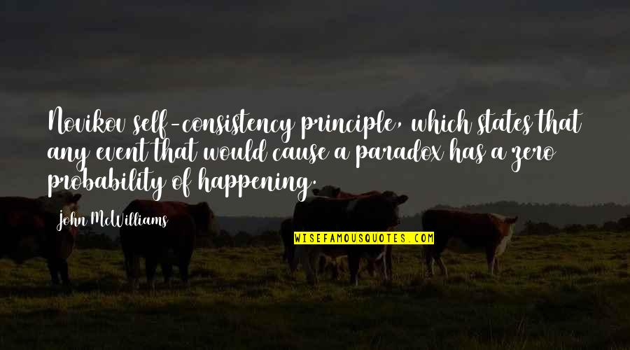 P0rnographer Quotes By John McWilliams: Novikov self-consistency principle, which states that any event