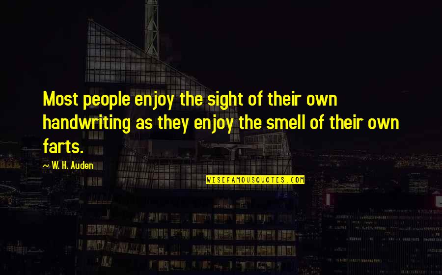 Pacer Quotes By W. H. Auden: Most people enjoy the sight of their own