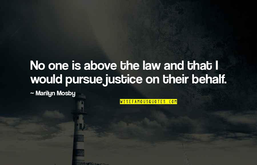 Pacific Coffee Quotes By Marilyn Mosby: No one is above the law and that