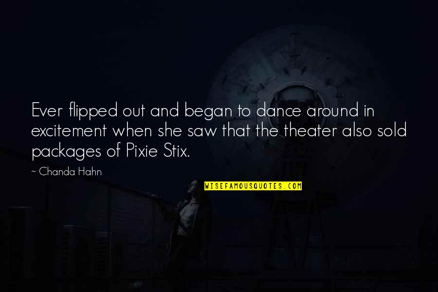 Packages Quotes By Chanda Hahn: Ever flipped out and began to dance around