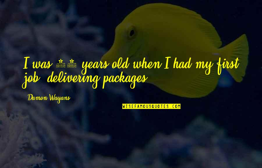 Packages Quotes By Damon Wayans: I was 12 years old when I had