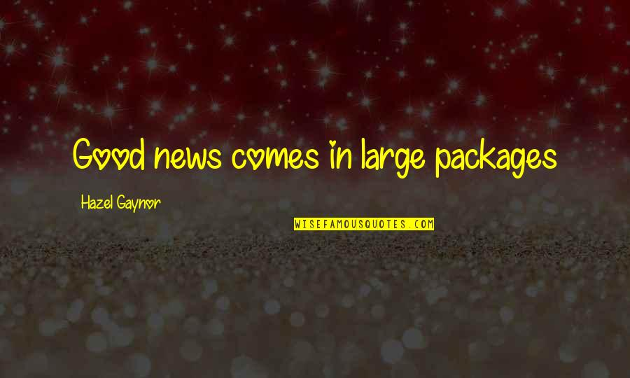 Packages Quotes By Hazel Gaynor: Good news comes in large packages