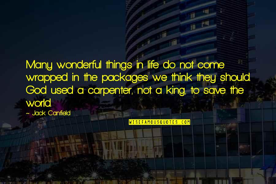 Packages Quotes By Jack Canfield: Many wonderful things in life do not come