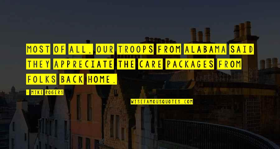 Packages Quotes By Mike Rogers: Most of all, our troops from Alabama said