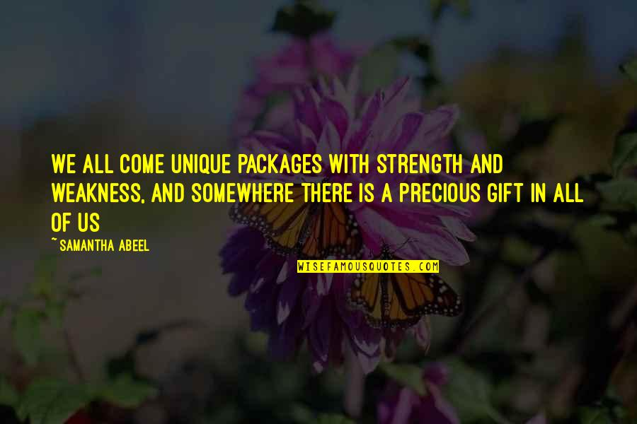 Packages Quotes By Samantha Abeel: We all come unique packages with strength and