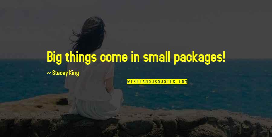 Packages Quotes By Stacey King: Big things come in small packages!