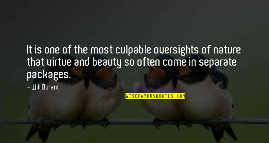 Packages Quotes By Will Durant: It is one of the most culpable oversights