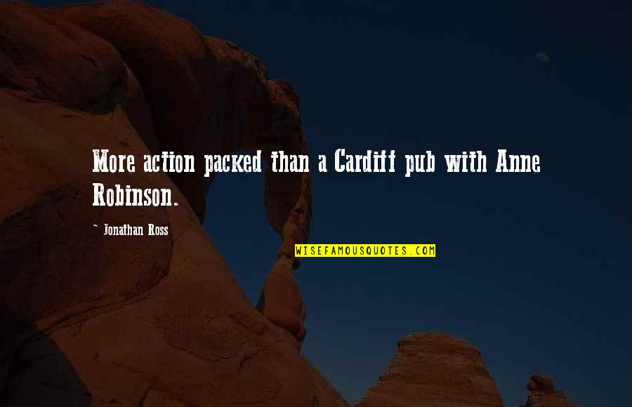 Packed Up Quotes By Jonathan Ross: More action packed than a Cardiff pub with