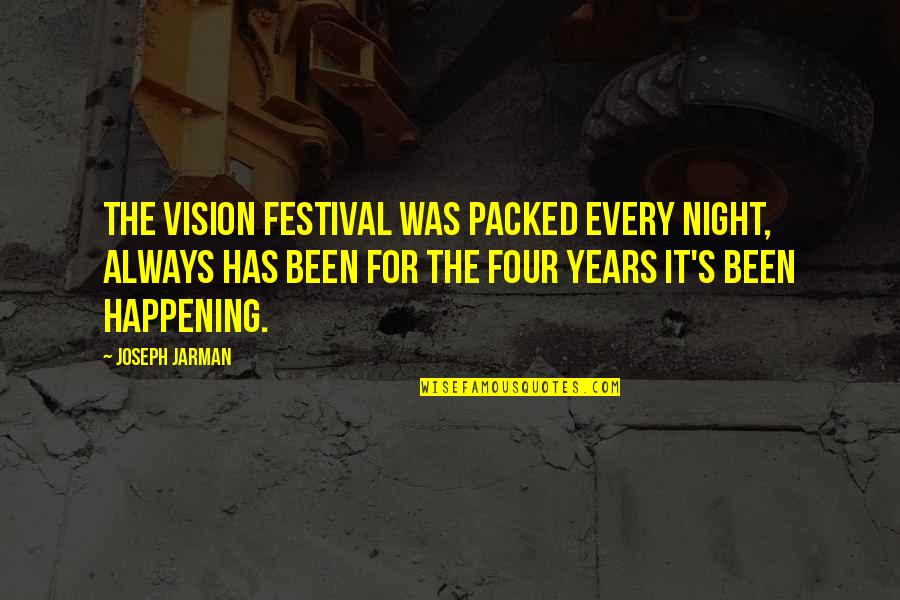 Packed Up Quotes By Joseph Jarman: The Vision Festival was packed every night, always