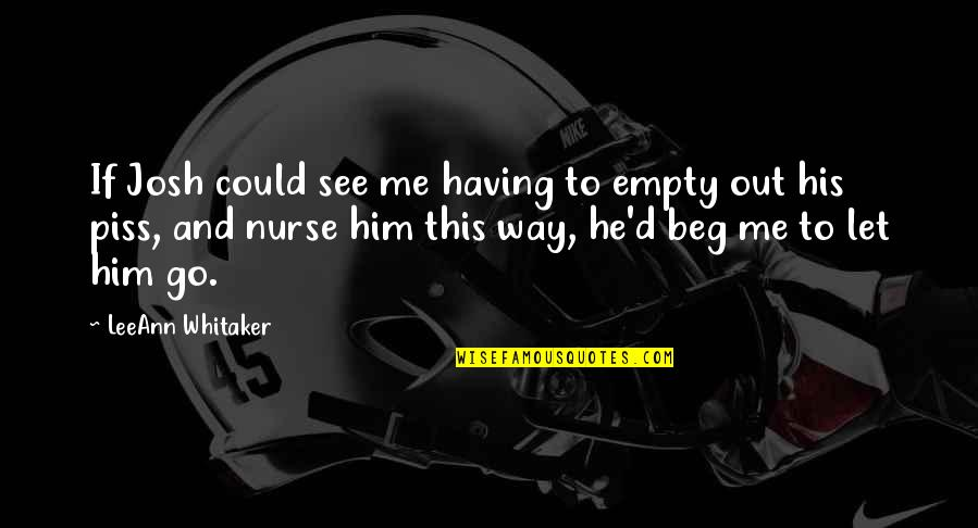 Packed Up Quotes By LeeAnn Whitaker: If Josh could see me having to empty