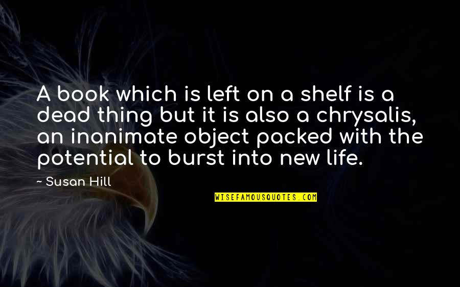 Packed Up Quotes By Susan Hill: A book which is left on a shelf