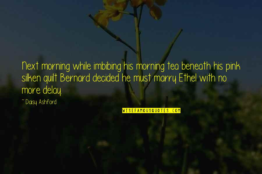 Packing And Leaving Quotes By Daisy Ashford: Next morning while imbibing his morning tea beneath