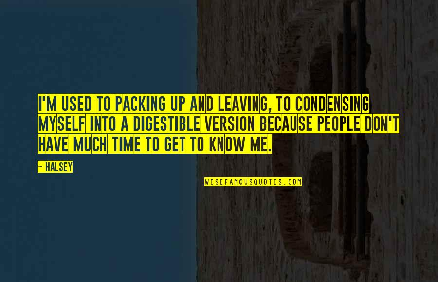Packing And Leaving Quotes By Halsey: I'm used to packing up and leaving, to