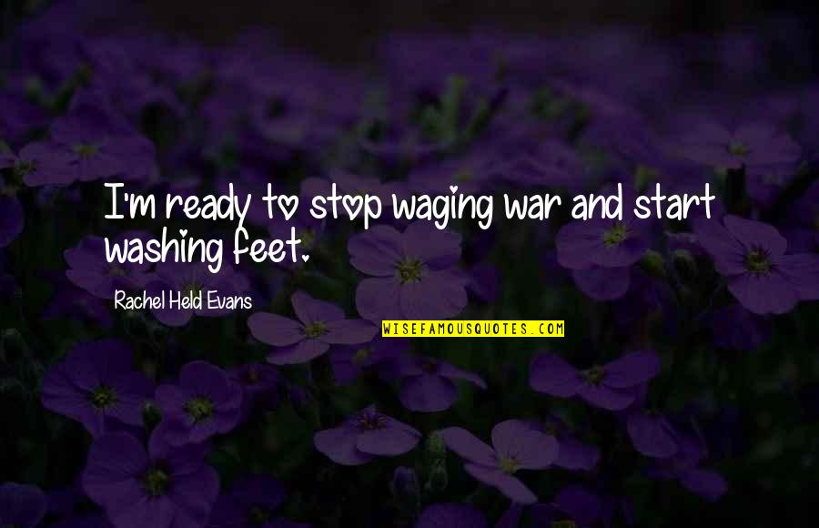 Packing And Leaving Quotes By Rachel Held Evans: I'm ready to stop waging war and start