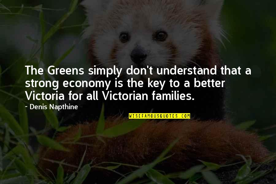 Pag Iisa Tagalog Quotes By Denis Napthine: The Greens simply don't understand that a strong