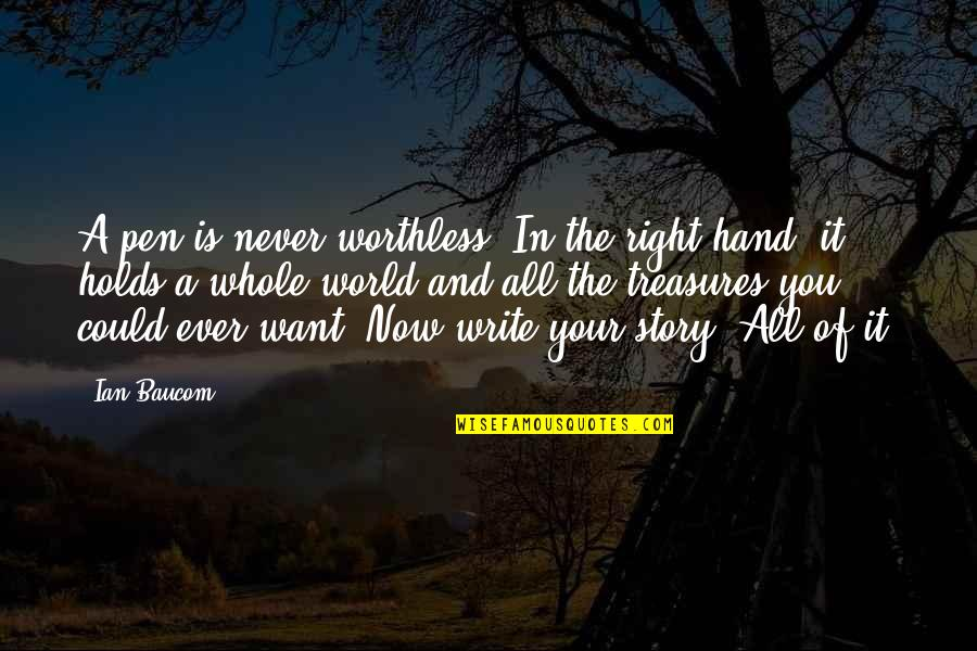 Pag Iisa Tagalog Quotes By Ian Baucom: A pen is never worthless. In the right