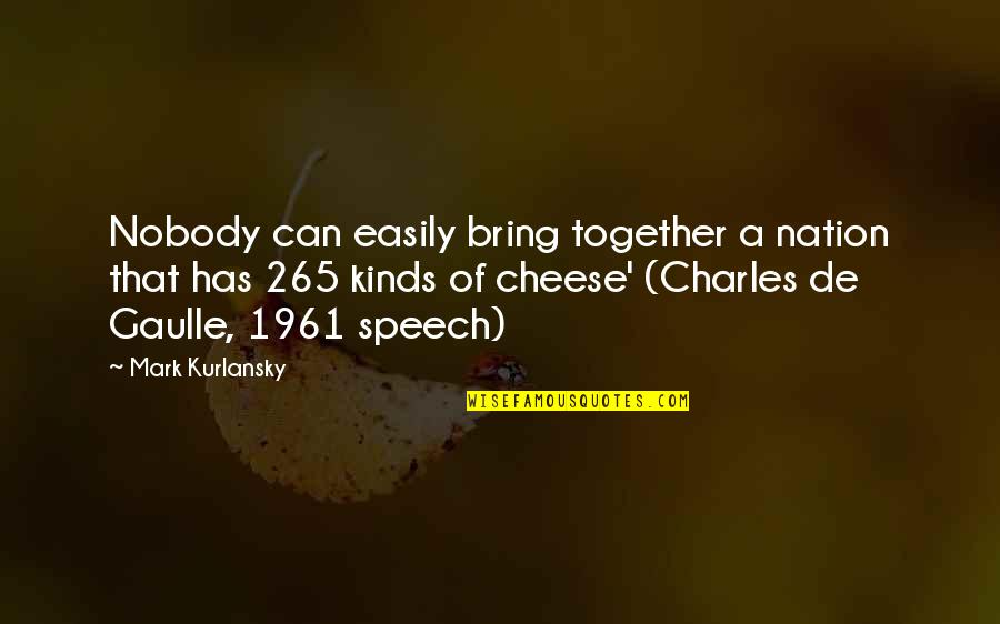 Pag Iisa Tagalog Quotes By Mark Kurlansky: Nobody can easily bring together a nation that