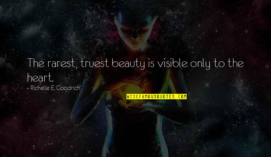 Pag Iisa Tagalog Quotes By Richelle E. Goodrich: The rarest, truest beauty is visible only to