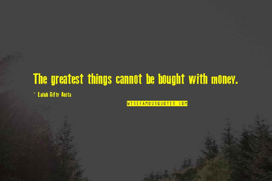 Pagalworld Love Quotes By Lailah Gifty Akita: The greatest things cannot be bought with money.