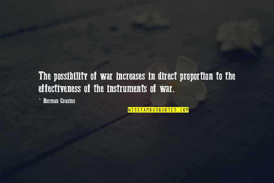 Pagalworld Love Quotes By Norman Cousins: The possibility of war increases in direct proportion