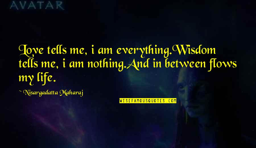 Paganini Quotes By Nisargadatta Maharaj: Love tells me, i am everything.Wisdom tells me,