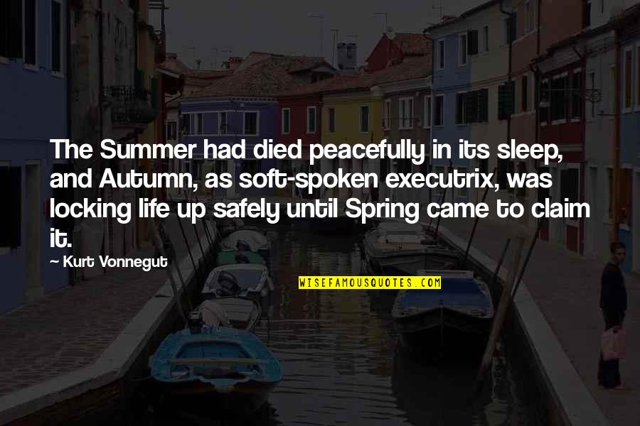 Pagbabago Sa Sarili Quotes By Kurt Vonnegut: The Summer had died peacefully in its sleep,
