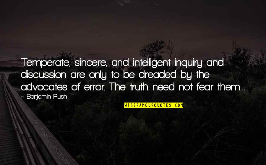 Pain And Nagato Quotes By Benjamin Rush: Temperate, sincere, and intelligent inquiry and discussion are