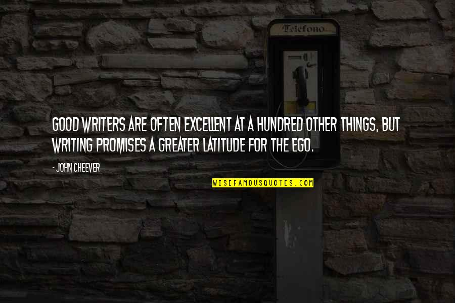 Paisey Quotes By John Cheever: Good writers are often excellent at a hundred