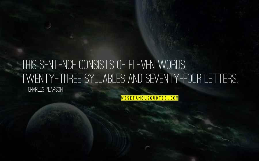 Palanca Quotes By Charles Pearson: This sentence consists of eleven words, twenty-three syllables
