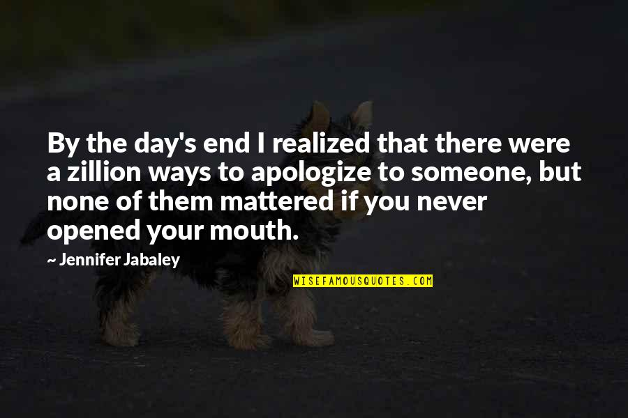 Palanca Quotes By Jennifer Jabaley: By the day's end I realized that there