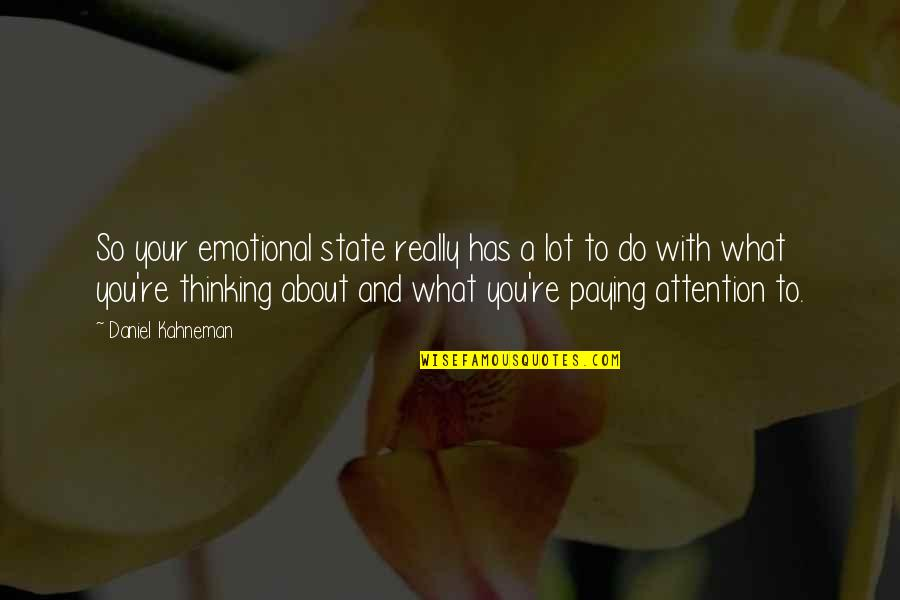Pale Horse Quotes By Daniel Kahneman: So your emotional state really has a lot