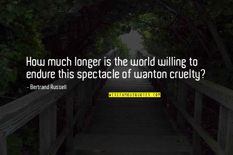Palestine Quotes By Bertrand Russell: How much longer is the world willing to