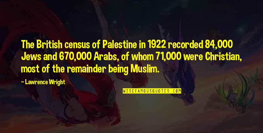 Palestine Quotes By Lawrence Wright: The British census of Palestine in 1922 recorded