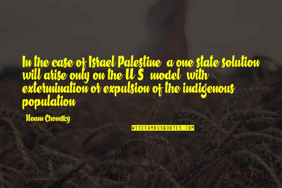Palestine Quotes By Noam Chomsky: In the case of Israel-Palestine, a one-state solution