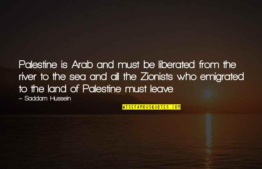 Palestine Quotes By Saddam Hussein: Palestine is Arab and must be liberated from