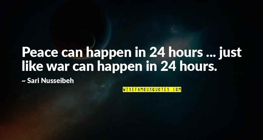 Palestine Quotes By Sari Nusseibeh: Peace can happen in 24 hours ... just