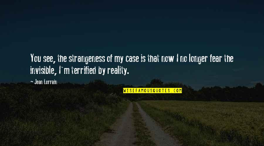 Palm Day Quotes By Jean Lorrain: You see, the strangeness of my case is