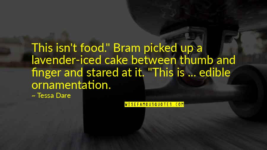 """Pam Beaufort Quotes By Tessa Dare: This isn't food."""" Bram picked up a lavender-iced"""