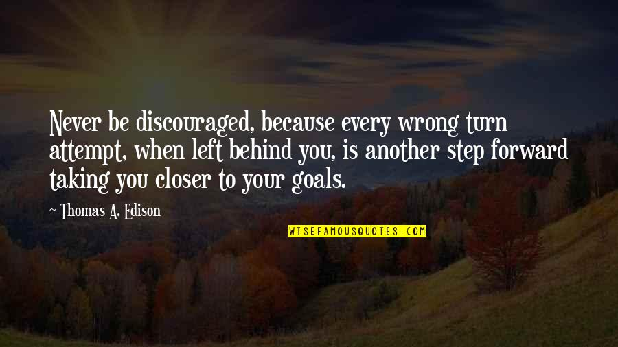 Pamela Winchell Quotes By Thomas A. Edison: Never be discouraged, because every wrong turn attempt,