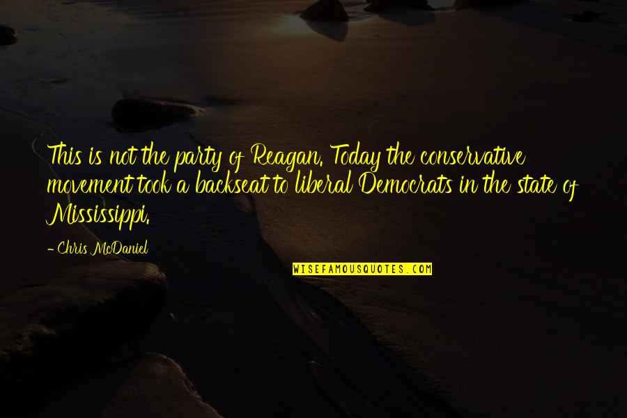 Pamphlets Quotes By Chris McDaniel: This is not the party of Reagan. Today